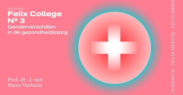 Felix College #4: Genderverschillen in de gezondheidszorg